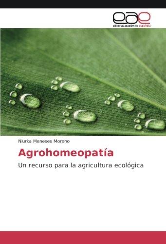 Agrohomeopatía: Un recurso para la agricultura ecológica por Niurka Meneses Moreno