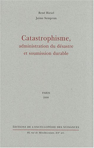Catastrophisme, administration du désastre et soumission durable