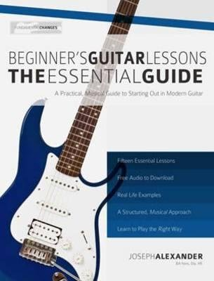 [(Beginner's Guitar Lessons: The Essential Guide: The Quickest Way to Learn to Play)] [Author: Joseph Alexander] published on (March, 2013)
