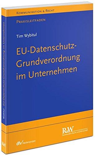 EU-Datenschutz-Grundverordnung-im-Unternehmen-Praxisleitfaden-Kommunikation-Recht