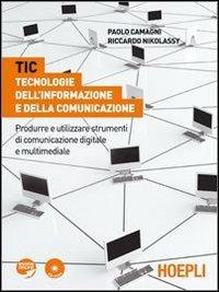 TIC. Tecnologie dell'informazione e della comunicazione. Office 2003 e Windows XP. Per le Scuole superiori. Con espansione online