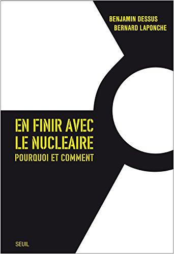 En finir avec le nucléaire. Pourquoi et comment par Benjamin Dessus