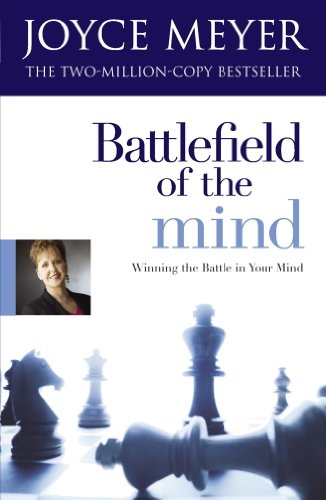 Battlefield of the Mind: Winning the Battle of Your Mind (English Edition)