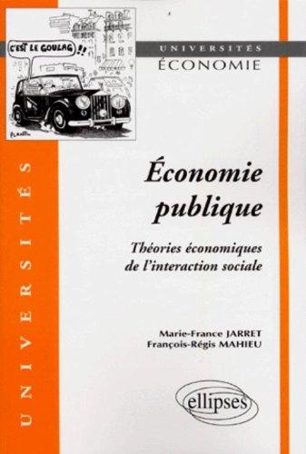 Économie publique : Théories économiques de l'interaction sociale par Mahieu François-Régis