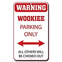 WENNUNA Warning Wookie Parking Only All Others Will Be Chewed Out Novelty Metal Sign