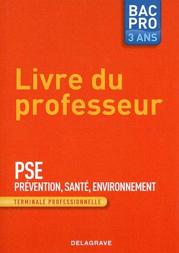 Prevention Santé Environnement Tle professionnelle : Livre du professeur