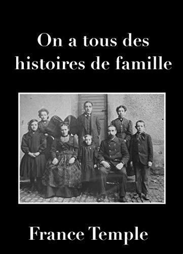 Couverture du livre ON A TOUS DES HISTOIRES DE FAMILLE