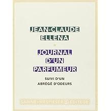 Journal d'un parfumeur (French Edition) by Jean-Claude Ellena