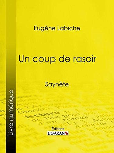 Un coup de rasoir: Saynète par Eugène Labiche