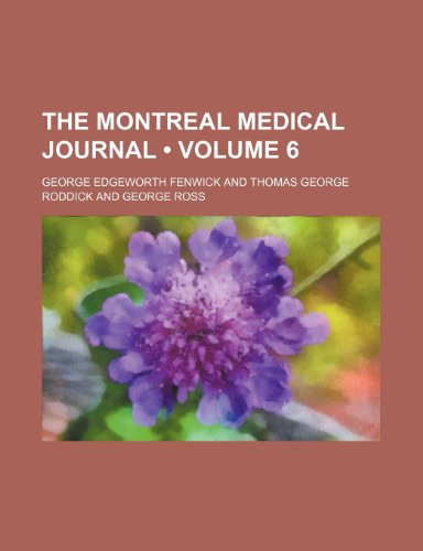The Montreal Medical Journal (Volume 6)