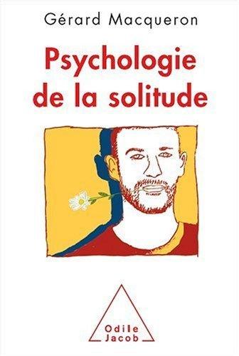 Psychologie de la solitude de Macqueron. Gérard (2009) Broché