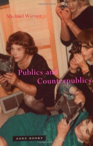 Publics and Counterpublics by Warner, Michael (2005) Paperback