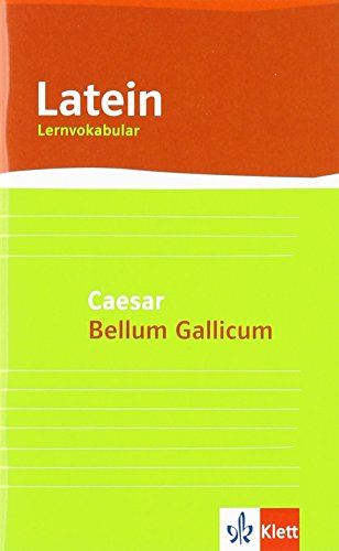 "Lernvokabular zu Caesar ""Bellum Gallicum"" (Latein Lernvokabular)"
