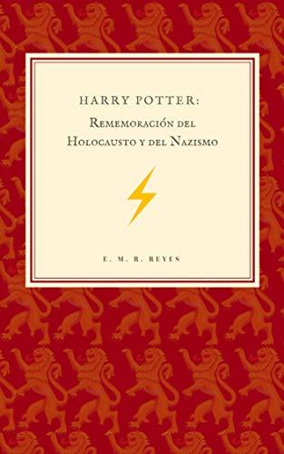Harry Potter: Rememoración del Holocausto y del Nazismo por E. M. R. Reyes