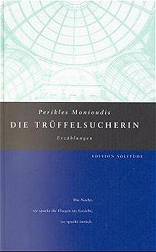 Die Trüffelsucherin: Erzählungen (Edition Solitude)