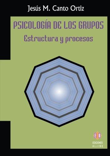 Jesus Maria Canto Ortiz - Psicologia De Los Grupos. Epub