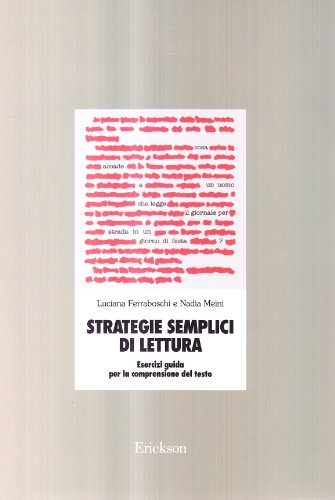 Strategie semplici di lettura. Esercizi guida per la comprensione del testo