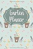 Garten Planer: Tagebuch für Gärtner | Perfekt zur Gartenplanung | Tolle Geschenkidee für alle Hobbygärtner