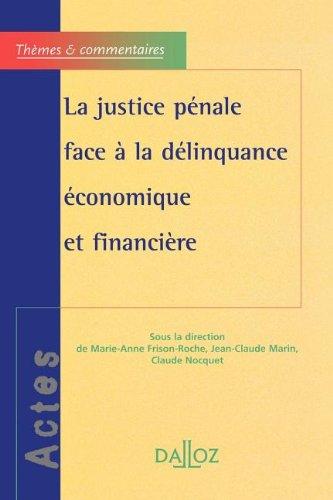 La justice pénale face à la délinquance économique et financière par Frison-Roche