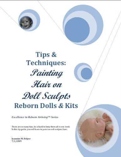 Painting Hair on Reborn Vinyl Doll Sculpts (Excellence in Reborn Artistry) (English Edition) (Puppen Reborning)