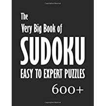 The Very Big Book of Sudoku Puzzles: 600+ Easy to Expert levels