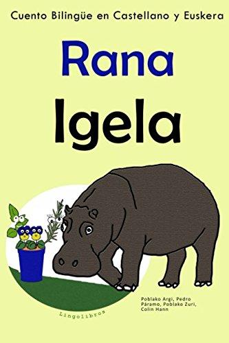 Cuento Bilingüe en Castellano y Euskera: Rana - Igela (Aprender Euskera)