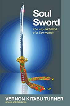 Soul Sword: The Way and Mind of a Zen Warrior (Watkins Spiritual Classics) (English Edition)