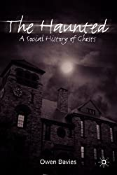 The Haunted: A Social History of Ghosts