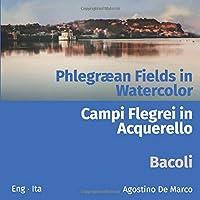 Phlegraean Fields in Watercolor: Bacoli - Campi Flegrei in Acquerello: Bacoli.