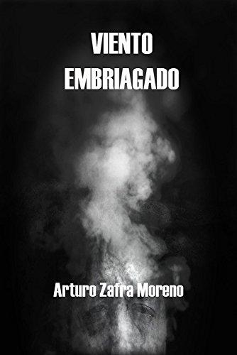 Viento embriagado por Arturo Zafra Moreno