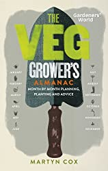 Gardeners' World: The Veg Grower's Almanac: Month by Month Planning and Planting by Martyn Cox (2014-10-16)