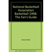 National Basketball Association Basketball 1998: The Fan's Guide