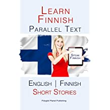 Learn Finnish - Parallel Text - Short Stories (Finnish - English) (English Edition)