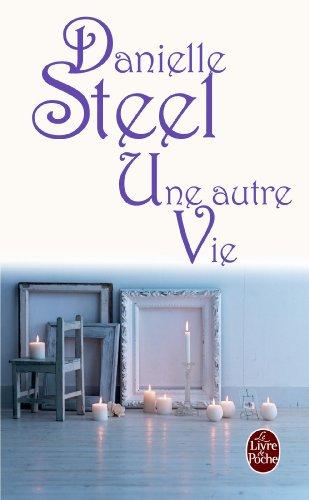 Une autre vie par Danielle Steel