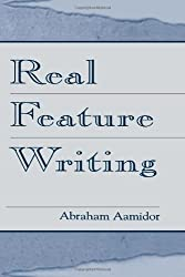 Real Feature Writing (Routledge Communication Series) by Abraham Aamidor (1999-05-13)