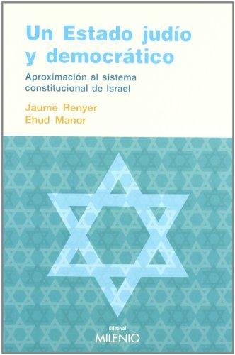En estado judío y democrático : aproximación al sistema constitucional de Israel por Ehud Manor