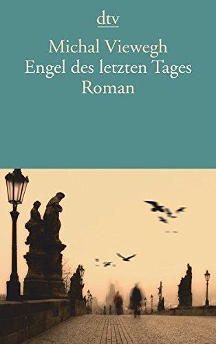 Buchseite und Rezensionen zu 'Engel des letzten Tages: Roman' von Michal Viewegh
