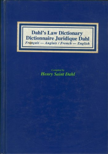 DICTIONNAIRE JURIDIQUE DAHL FRANC/ANGL.-ANGL/FRANC