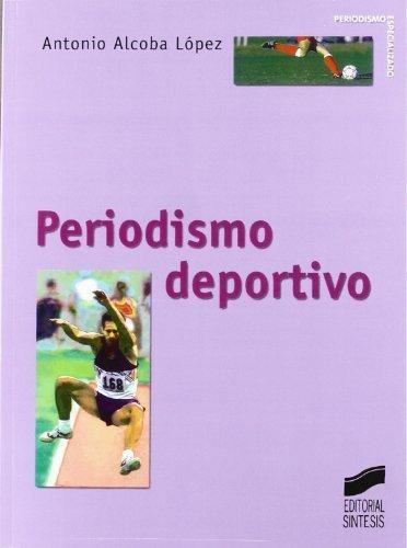 Periodismo deportivo (Periodismo especializado) por Antonio Alcoba López