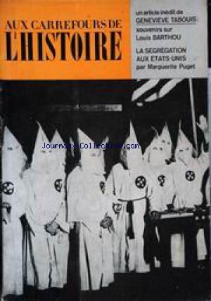 AUX CARREFOURS DE L'HISTOIRE [No 69] du 31/12/2099 - LA SEGREGATION AUX ETATS-UNIS - L'HISTOIRE EN SE JOUANT - LA COMEDIA DELL'ARTE - LOUIS BARTOU AU FAUTEUIL DE VERGENNES - LOUISE DE BELGIQUE - LA PAIX DES MARCHANDS - L'EVEQUE ET LE FAUSSAIRE - LA CITE DE PARTHENOPE - LES PRINCES CONTRE MAZARIN.