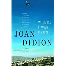 Where I Was From by Joan Didion (2004-09-14)