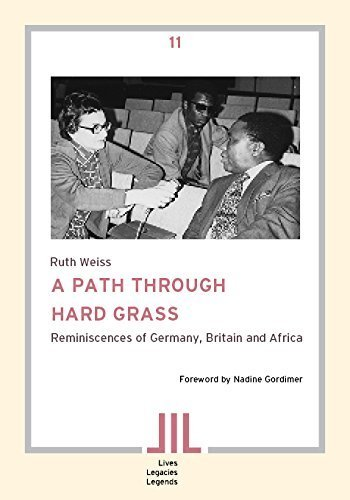 A Path Through Hard Grass. A Journalist's Memories of Exile and Apartheid by Weiss, Ruth (2014) Paperback
