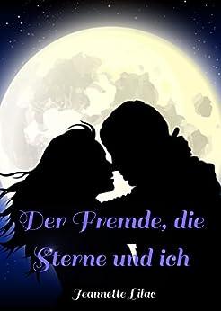 Der Fremde, die Sterne und ich: Fantasy Liebesroman, Fantasy Romance par [Lilac, Jeannette]