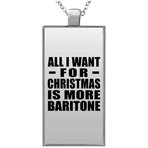 Designsify All I Want for Christmas is More Baritone - Rectangle Necklace, Kette Silber Beschichtet Charme-Anhänger, Geschenk für Geburtstag, Weihnachten