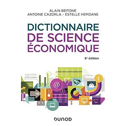 Dictionnaire de science économique - 6e éd. (Hors Collection)