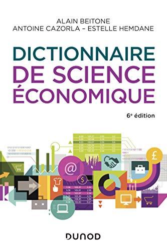 Dictionnaire de science économique - 6e éd. par  Alain Beitone, Antoine Cazorla, Estelle Hemdane