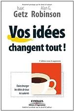 Vos idées changent tout ! (ED ORGANISATION) de Isaac Getz