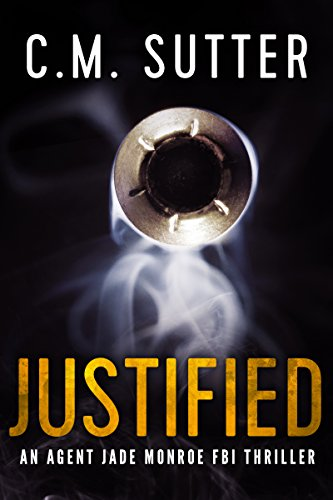 Justified: An Agent Jade Monroe FBI Thriller Book 2