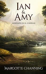 IAN & AMY: Los Escoceses de Channing par Margotte Channing
