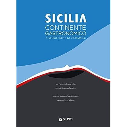 Sicilia Continente Gastronomico: I Grandi Chef E La Tradizione